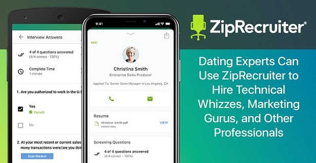 Dating Experts Can Use ZipRecruiter to Hire Technical Whizzes, Marketing Gurus, and Other Professionals