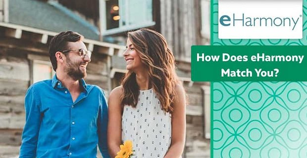 How Does eHarmony Match You? (A Look At the Scientific Algorithm)
