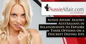 Aussie Affair™ Allows Australians in Relationships to Explore Their Options on a Discreet Dating Site