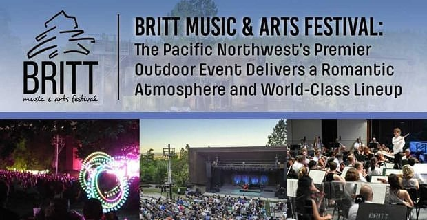 Britt Music And Arts Festival Delivers Romance And A World Class Lineup