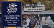 Essex Steam Train & Riverboat — Creating Romantic Experiences  Where Couples Can Learn About Connecticut's Cultural Heritage and Each Other