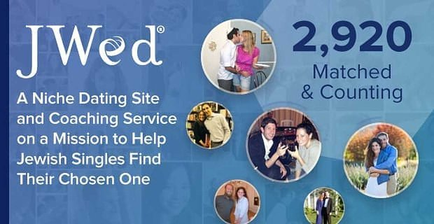 JWed — A Niche Dating Site and Coaching Service on a Mission to Help Jewish Singles Find Their Chosen One