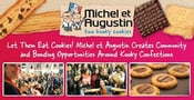 Let Them Eat Cookies! Michel et Augustin Creates Community and Bonding Opportunities Around Kooky Confections