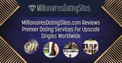 MillionairesDatingSites.com Reviews Premier Dating Services For Upscale Singles Worldwide