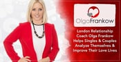 London Relationship Coach Olga Frankow Helps Singles & Couples Analyze Themselves & Improve Their Love Lives
