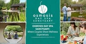 Osmosis Day Spa Sanctuary: Where Couples Can Share Nourishing, Centering Wellness Experiences