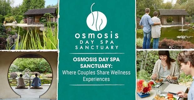 Osmosis Day Spa Sanctuary Delivers Wellness Experiences For Couples