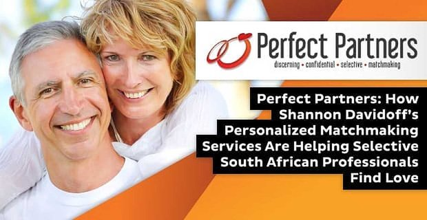 Perfect Partners: How Shannon Davidoff's Personalized Matchmaking Services Are Helping Selective South African Professionals Find Love