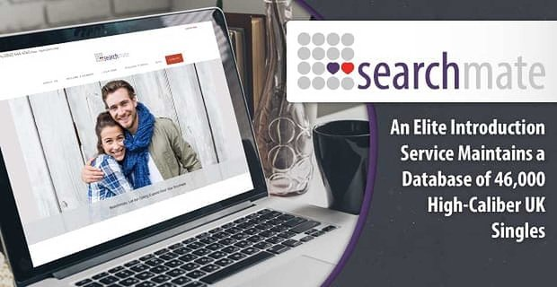 Searchmate: An Elite Introduction Service Maintains a Database of 46,000+ High-Caliber UK Singles