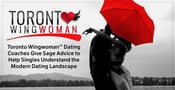 Toronto Wingwoman™ Dating Coaches Give Sage Advice to Help Singles Understand the Modern Dating Landscape