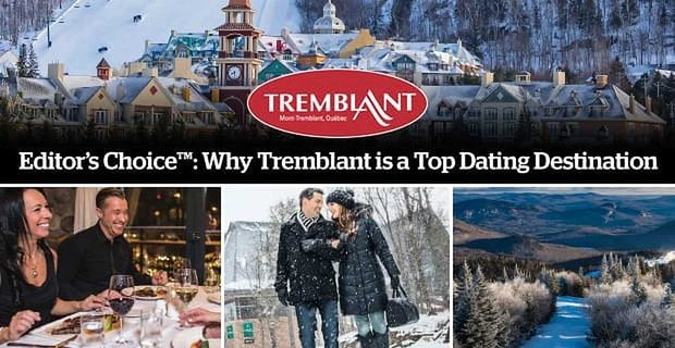 Why Tremblant Is A Top Dating Destination