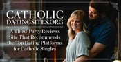 CatholicDatingSites.org: A Third-Party Reviews Site That Recommends the Top Dating Platforms for Catholic Singles