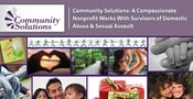 Community Solutions: A Compassionate Nonprofit Works With Survivors of Domestic Abuse & Sexual Assault