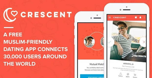 Crescent A Free Muslim Dating App Connects Users Around The World