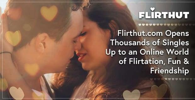 Flirthut.com Opens Thousands of Singles Up to an Online World of Flirtation, Fun & Friendship