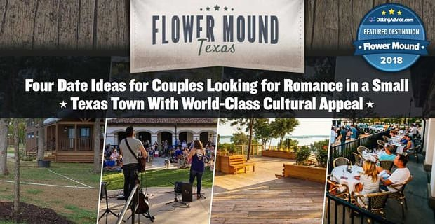 Date Ideas For Couples Looking For Romance In Flower Mound