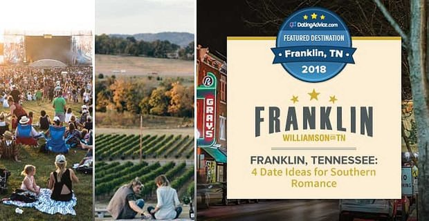 Franklin Tennessee Date Ideas For Couples Looking For Southern Romance