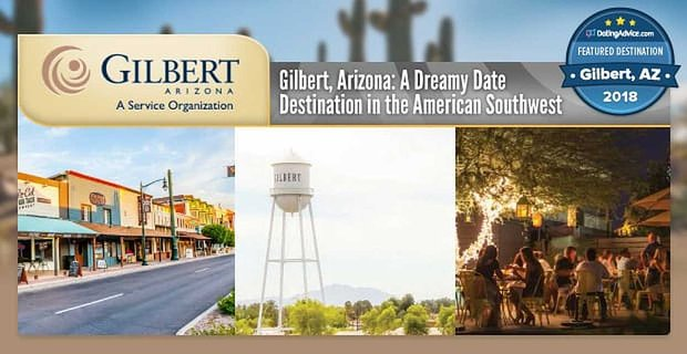 Gilbert Arizona A Dreamy Date Destination In The American Southwest