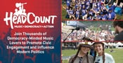 HeadCount — Join Thousands of Democracy-Minded Music Lovers to Promote Civic Engagement and Influence Modern Politics