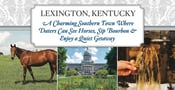 Lexington, Kentucky: A Charming Southern Town Where Daters Can See Horses, Sip Bourbon & Enjoy a Quiet Getaway