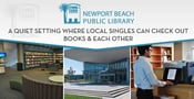 The Newport Beach Library: A Quiet Setting Where Local Singles Can Check Out Books & Each Other