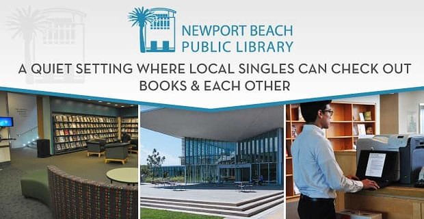 The Newport Beach Public Library A Quiet Setting For Local Singles