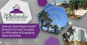 Orlando Date Night Guide™ Directs Florida Couples to Affordable & Engaging Date Activities