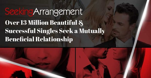 SeekingArrangement™: Over 13 Million Beautiful & Successful Singles Seek a Mutually Beneficial Relationship