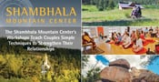The Shambhala Mountain Center's Workshops Teach Couples Simple Techniques to Strengthen Their Relationships