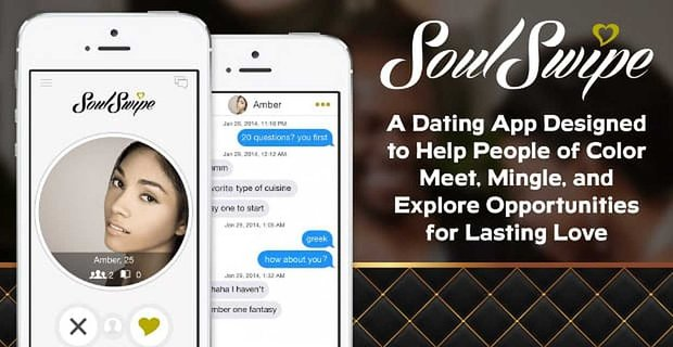 Soulswipe A Dating App Designed To Help People Of Color Meet