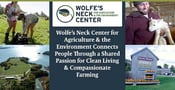 Wolfe's Neck Center for Agriculture & the Environment Connects People Through a Shared Passion for Clean Living & Compassionate Farming