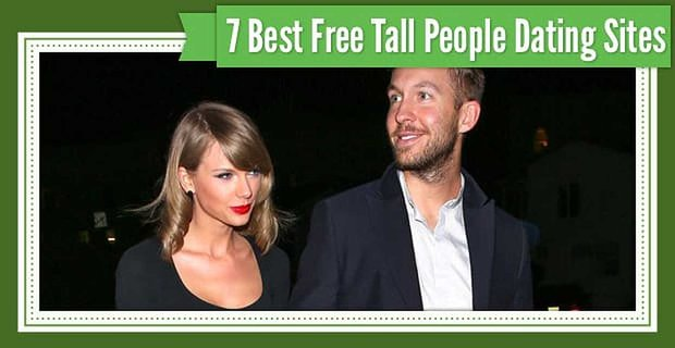 7 Best Tall People Dating Site Options (That Are Free to Try)