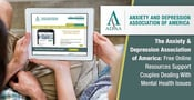 The Anxiety & Depression Association of America: Free Online Resources Support Couples Dealing With Mental Health Issues