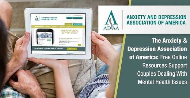 Adaa Online Resources Support Couples Dealing With Mental Health Issues