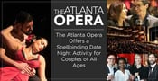 The Atlanta Opera Offers a Spellbinding Date Night Activity for Couples of All Ages