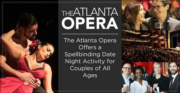 Atlanta Opera Offers A Spellbinding Date Activity