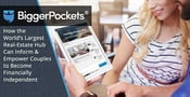 BiggerPockets: How the World's Largest Real-Estate Hub Can Inform & Empower Couples to Become Financially Independent