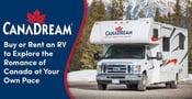 CanaDream: Buy or Rent an RV to Explore the Romance of Canada at Your Own Pace