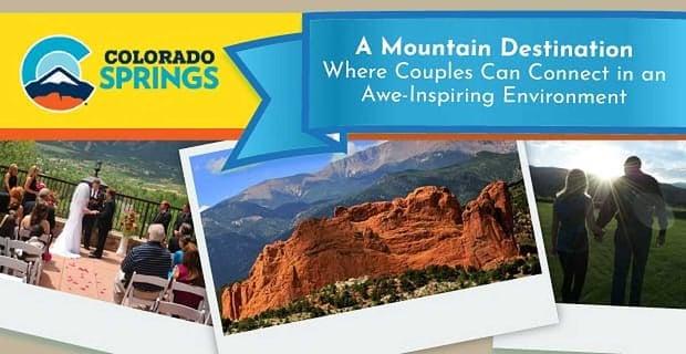 Colorado Springs A Mountain Destination Where Couples Can Connect