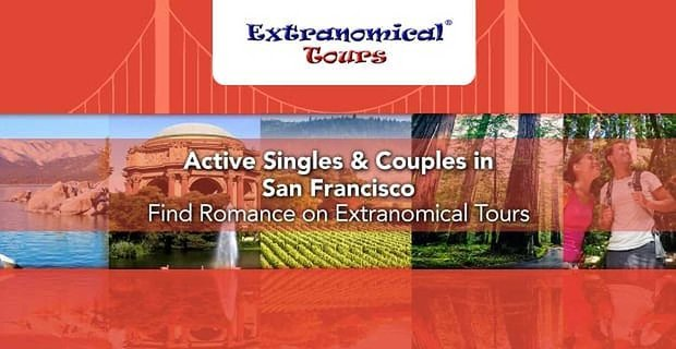 Active Singles & Couples in San Francisco Find Romance on Extranomical Tours®