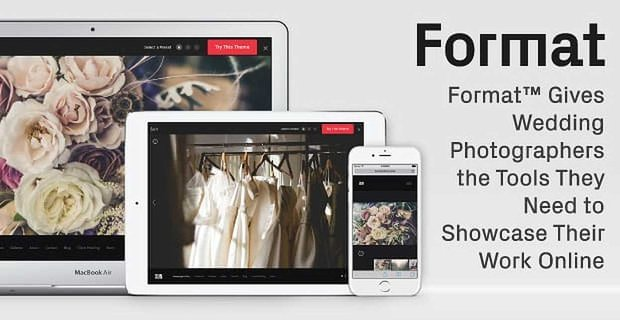 Format Gives Wedding Photographers Tools To Showcase Their Work Online