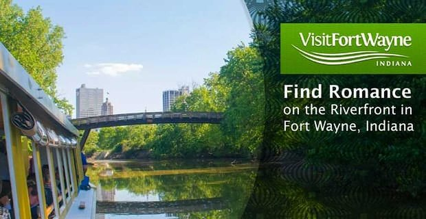 Find Romance On The Riverfront In Fort Wayne Indiana