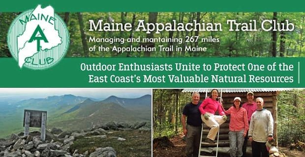 Maine Appalachian Trail Club Outdoor Enthusiasts Unite To Protect Natural Resources
