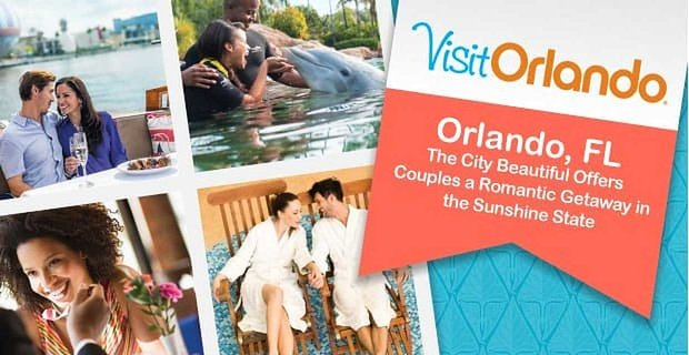 Orlando Fl Offers Couples A Romantic Getaway