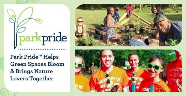 Park Pride Helps Green Spaces Bloom And Brings Together Nature Lovers