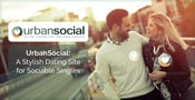 UrbanSocial: A Stylish Dating Site for Sociable Singles