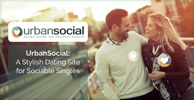 Urban Social A Stylish Dating Site For Sociable Singles