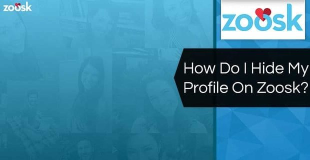 How Do I Hide My Profile On Zoosk? (2020)