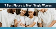7 Best Places to Meet Single Women (2020)