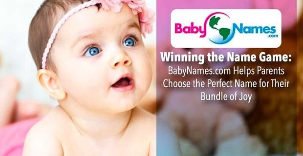 Winning the Name Game: BabyNames.com Helps Parents Choose the Perfect Name for Their Bundle of Joy